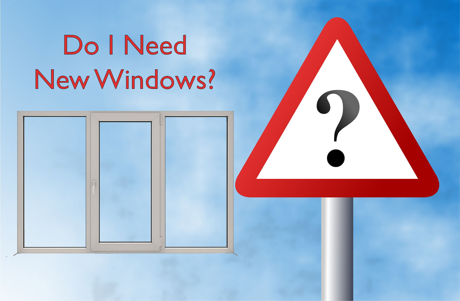 do I need new windows?