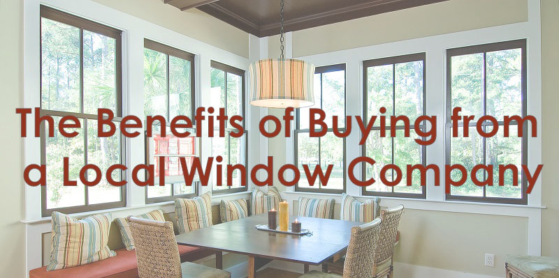 buy from a local window company