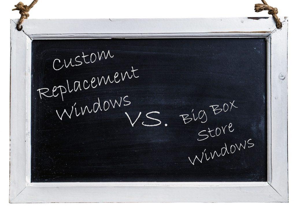 custom repalcement windows vs big box store windows