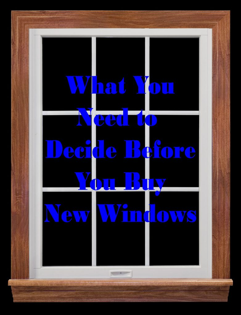 buy new window after you decide on these things.