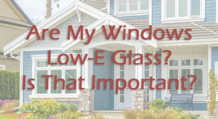 Understanding Low-E Glass Windows