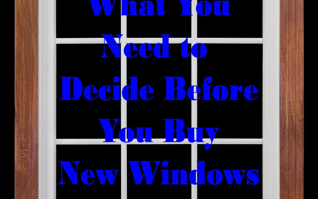 Buying New Windows? Here are 4 Things to Consider