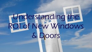 windows and door replacement doesn't have great ROI