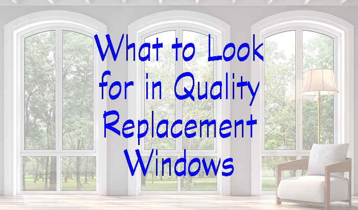 Good Windows Include Quality Materials & Construction